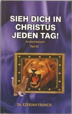Sieh Dich in Christus jeden Tag! - Andachtsbuch September bis Dezember