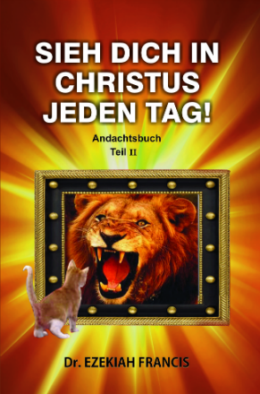 Sieh Dich in Christus jeden Tag! - Andachtsbuch Mai bis August